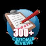 300 Customer Reviews
