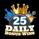 25 Daily Bonus Wins